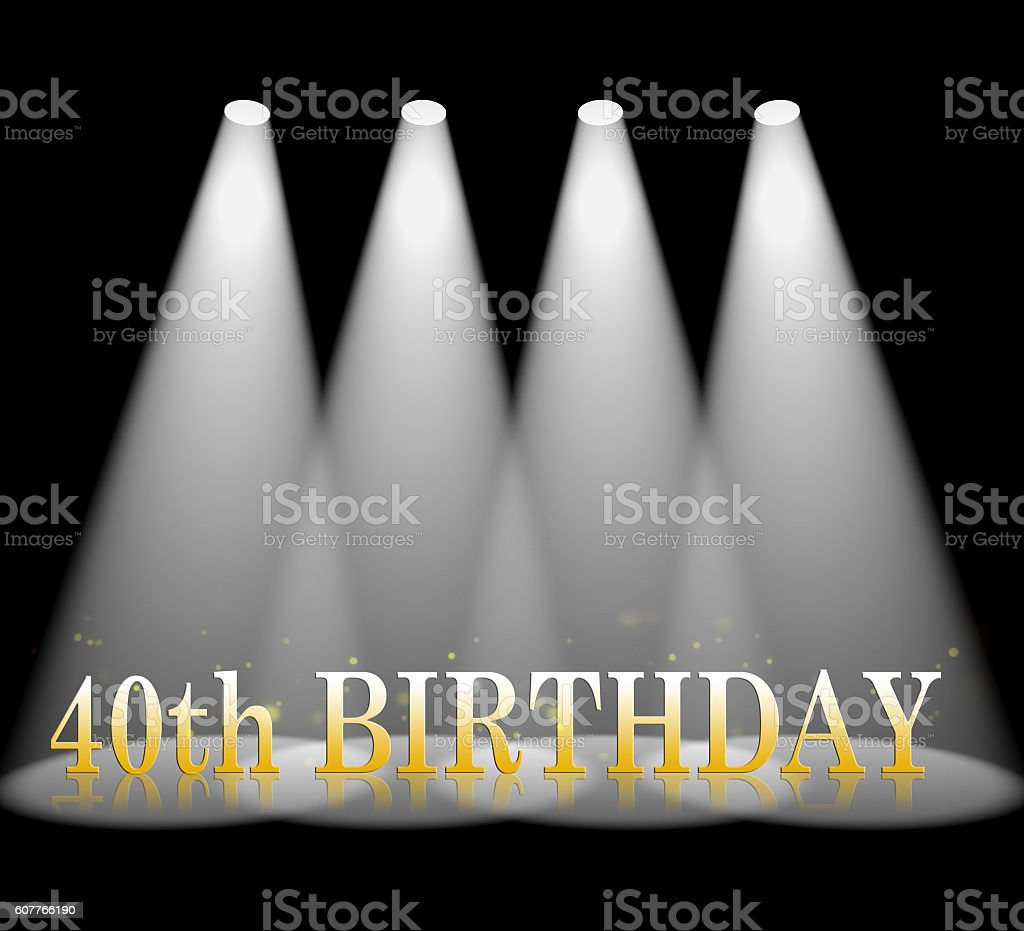 Fortieth Birthday Shows 40th celebration And Celebrate stock photo
