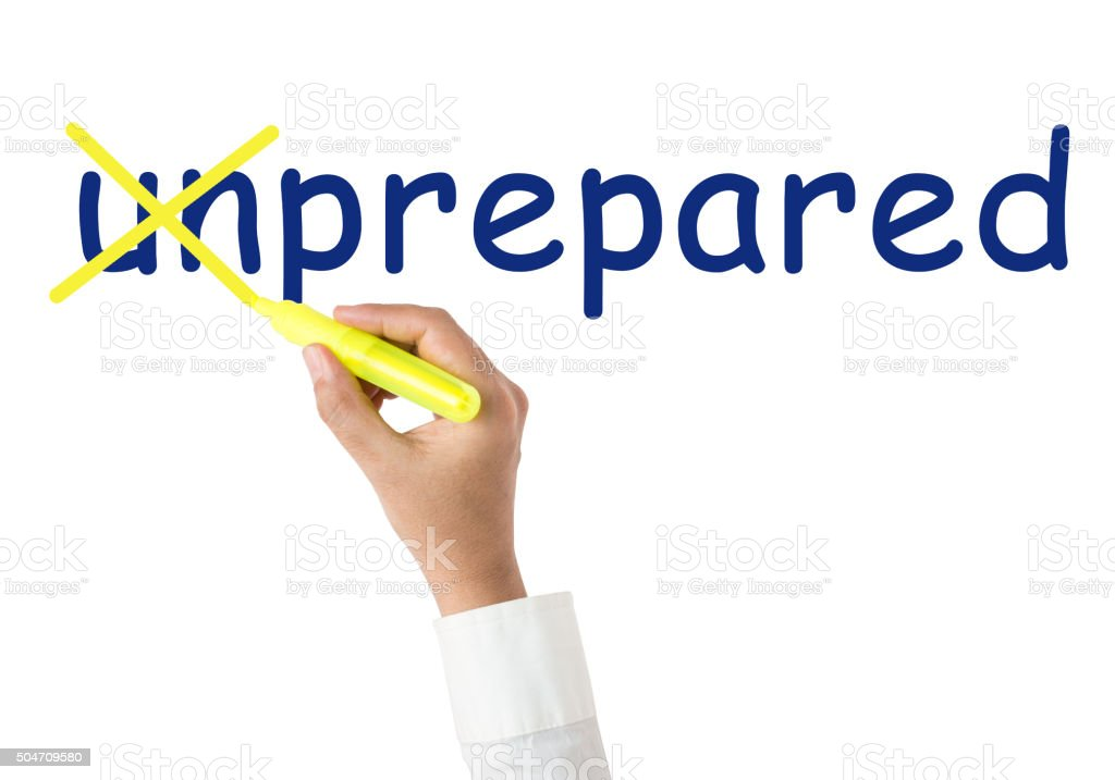 From Unprepared to Prepared stock photo