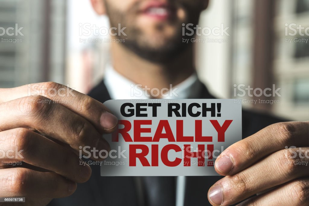 Get Rich! Really Rich! stock photo