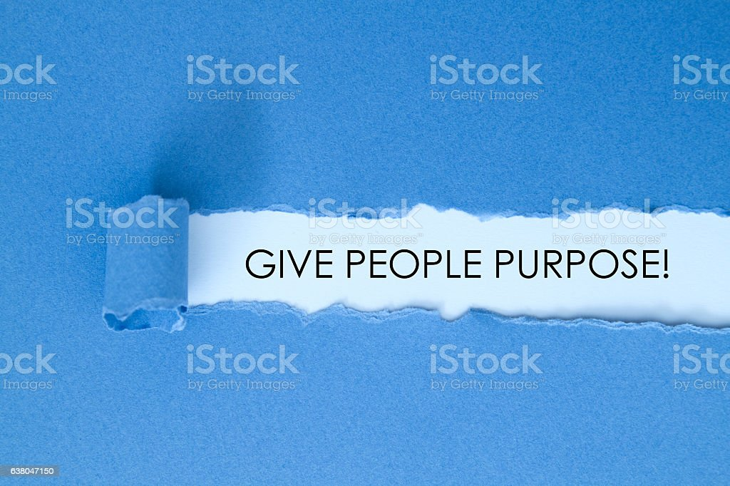 Give people purpose stock photo