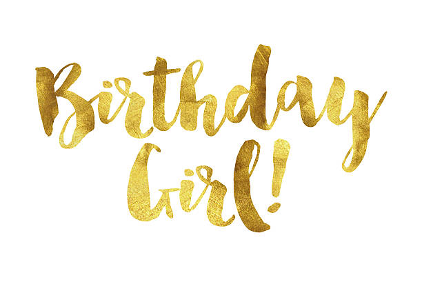 gold foil birthday girl message - happy birthday banner stock photos and pictures