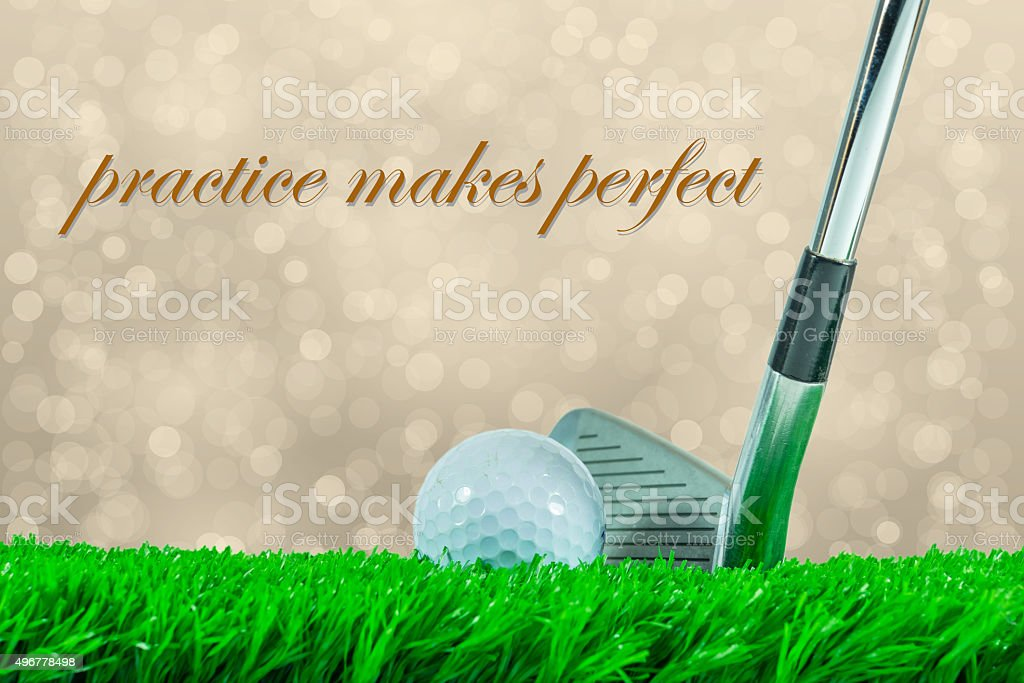 Golf Ball And Iron Club And Quote Practice Makes Perfect Stock Photo