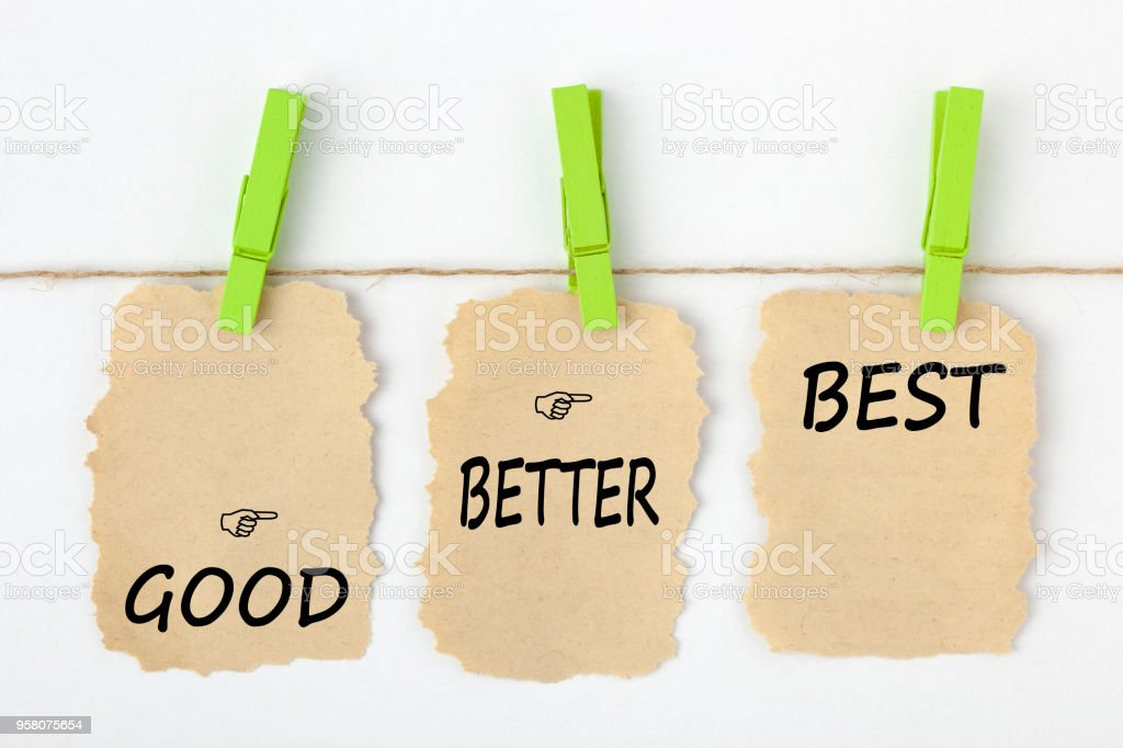 Good Better Best Concept stock photo