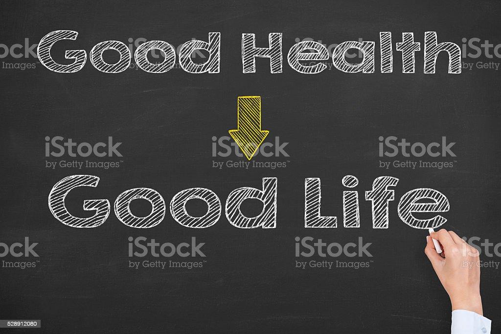 Good Health and Good Life on Blackboard stock photo