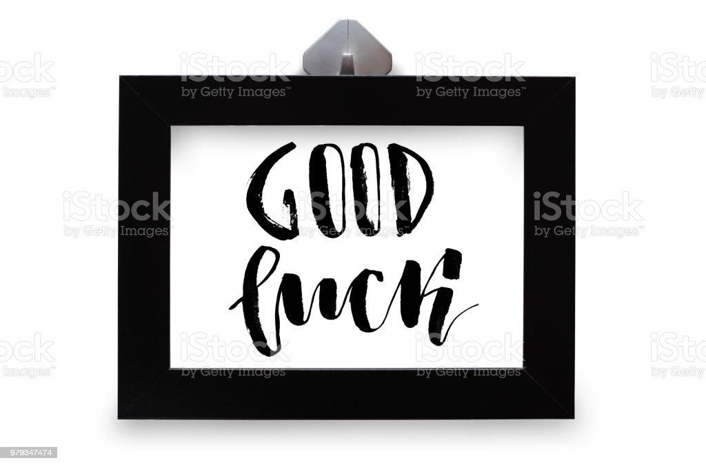 Good Luck Modern Calligraphy Handwritten Text Inspirational Quote In