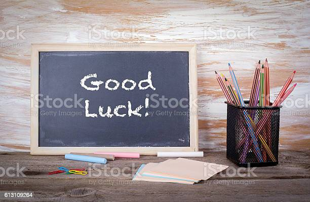Good luck text on a blackboard picture id613109264?b=1&k=6&m=613109264&s=612x612&h=zsn  qdlv9rg9wkcvd8pad7h6 pkjsvbx5u79ltgnjy=