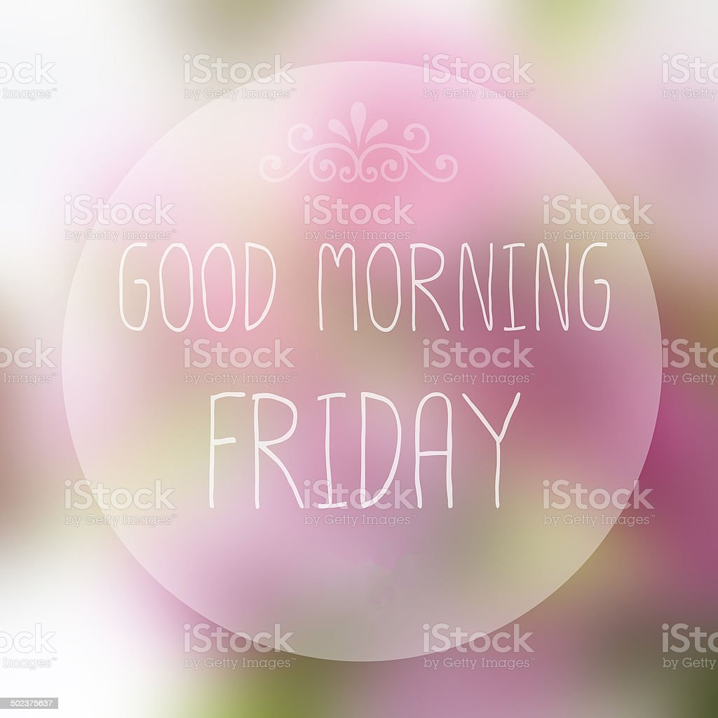Good Morning Friday on blur background stock photo
