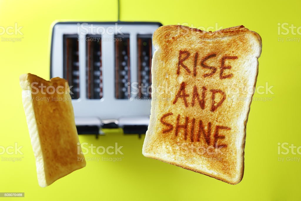 Good morning rise and shine toasted bread stock photo