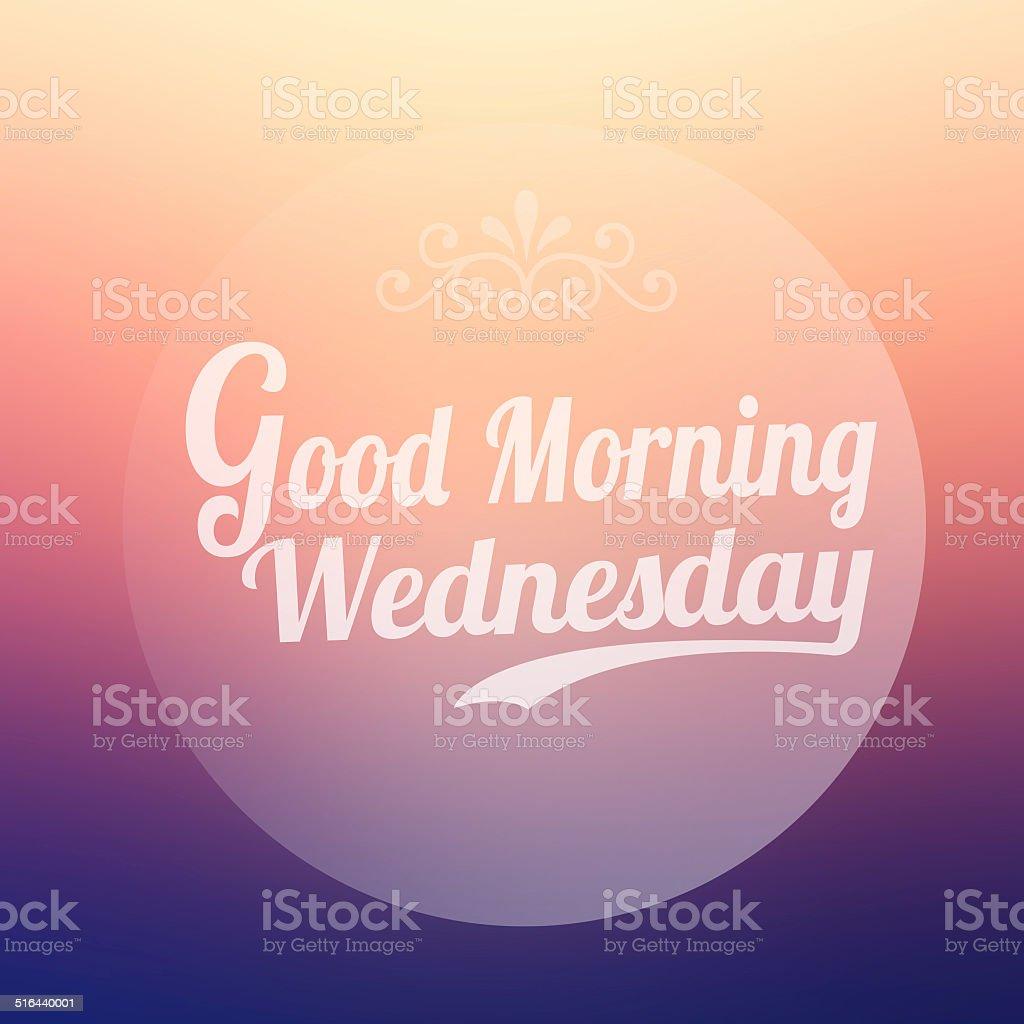 Guten Morgen Mittwoch Auf Verwischen Hintergrund Stockfoto