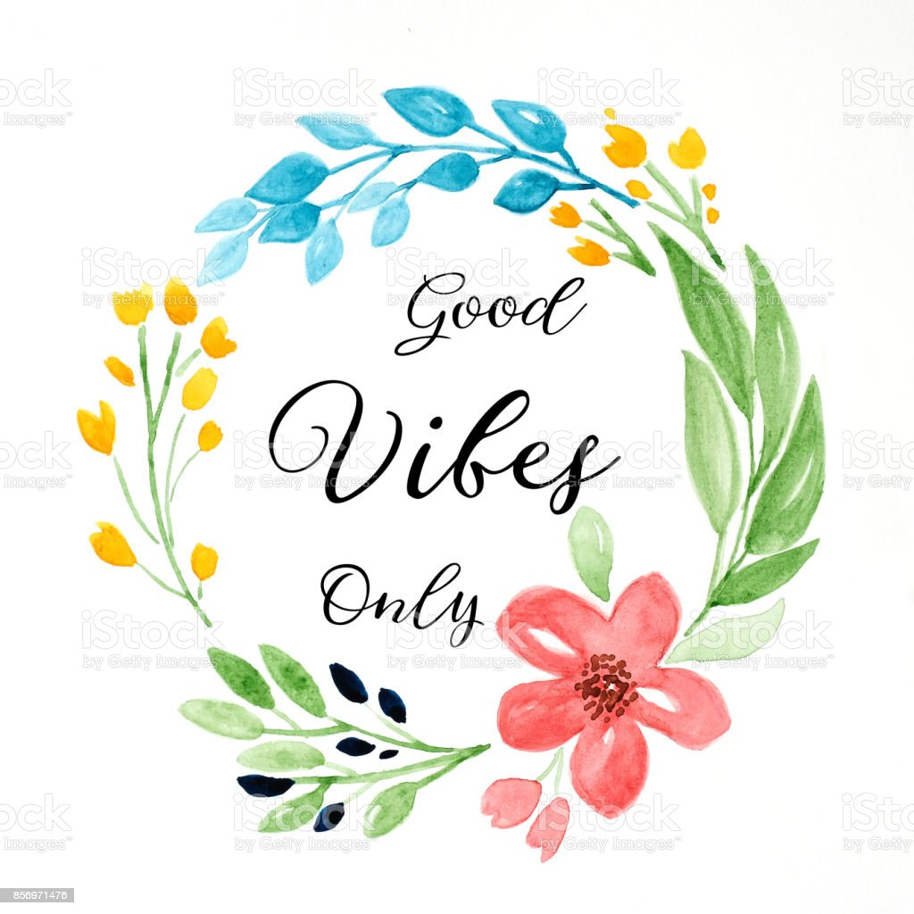 Good Vibes Only Quotation On Hand Drawing Flowers Wreath Over White