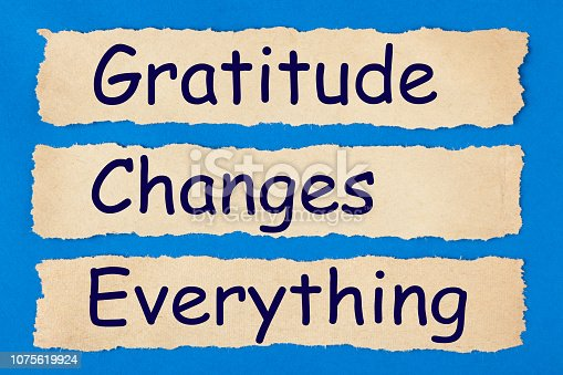 istock Gratitude Changes Everything 1075619924