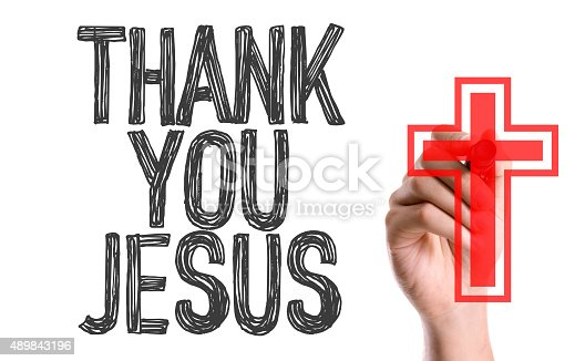 1050881964 istock photo Hand with marker writing the word Thank You Jesus 489843196