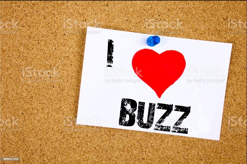Hand writing text caption inspiration showing I Love Buzz concept meaning Buzz Word llustration Loving written on sticky note, reminder isolated background with copy space stock photo