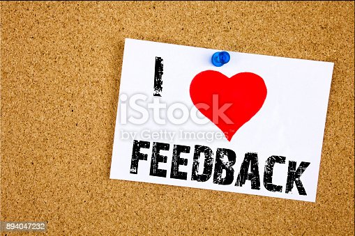 istock Hand writing text caption inspiration showing I Love Feedback concept meaning Opinion Information Positive Negative Feedback Loving written on sticky note, reminder isolated background with copy space 894047232