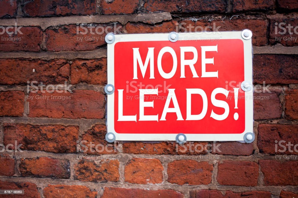 Hand writing text caption inspiration showing More Leads concept meaning Get More Leads Consumer Marketing written on old announcement road sign with background and copy space stock photo