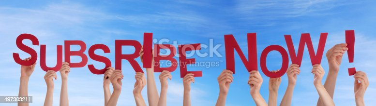 istock Hands Holding Subscribe Now in the Sky 497303211