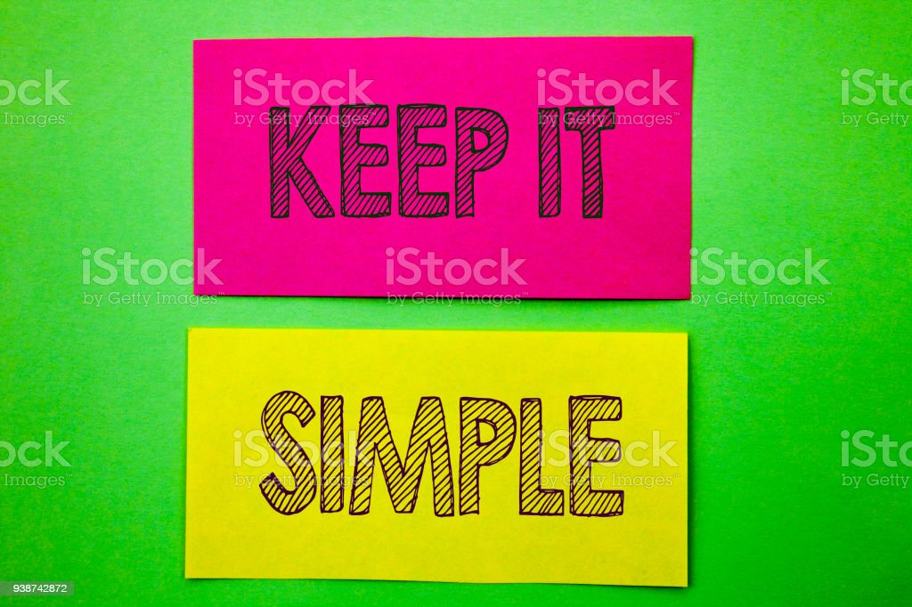 Handwriting Announcement text showing Keep It Simple. Conceptual photo Simplicity Easy Strategy Approach Principle written on sticky note paper on the green background. stock photo