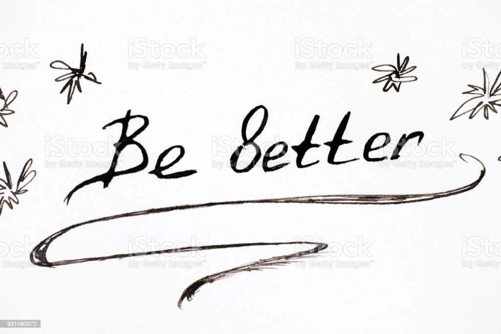 Handwriting phrase Be Better. stock photo