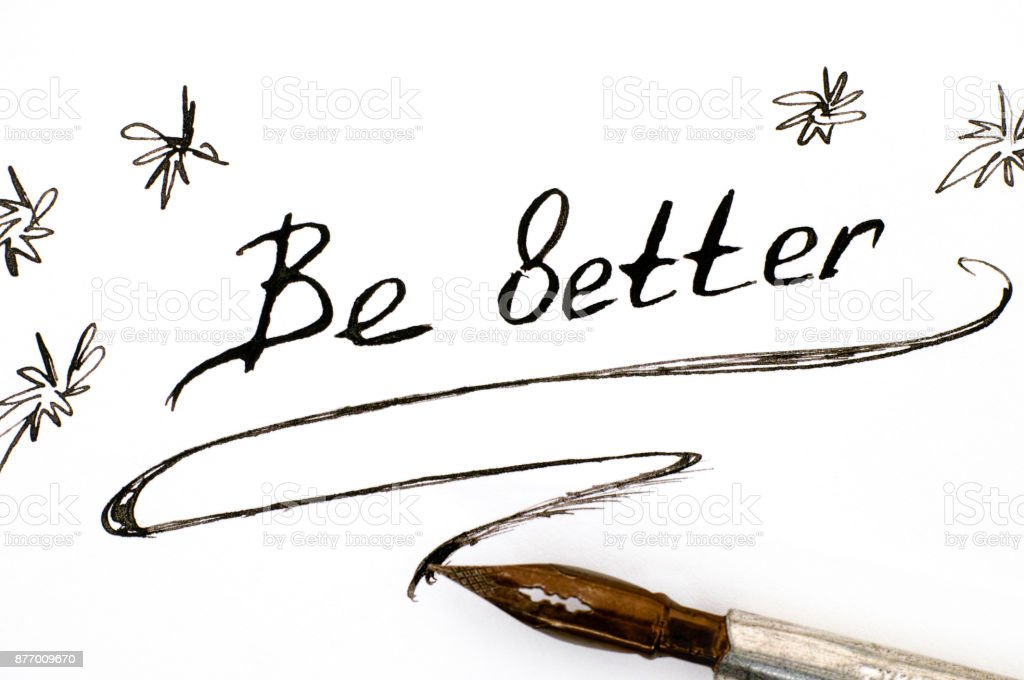 Handwriting phrase Be Better with pen. stock photo