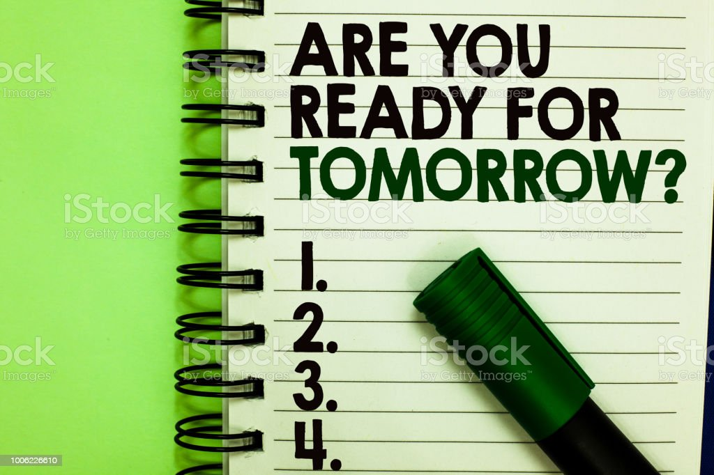 Handwriting Text Are You Ready For Tomorrow Question Concept