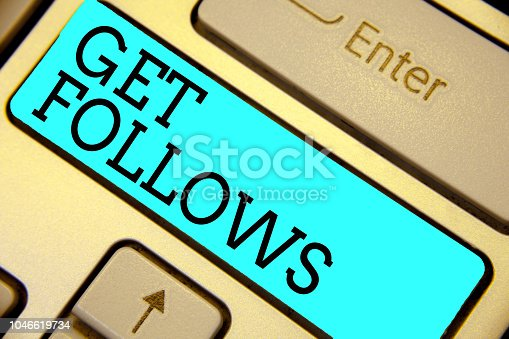 istock Handwriting text Get Follows. Concept meaning person who imitates copies or takes as model ideal person Keyboard blue key Intention create computer computing reflection document. 1046619734