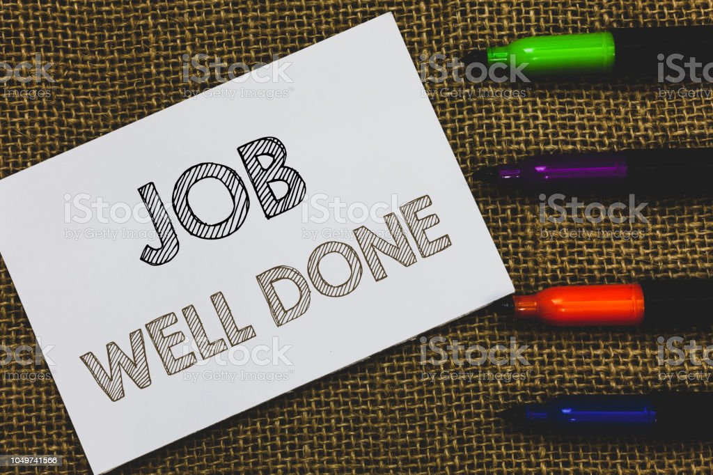 Handwriting text Job Well Done. Concept meaning Well Performed You did it Cheers Approval Par Accomplished White Paper Important reminder Communicate ideas Markers Jute background. stock photo