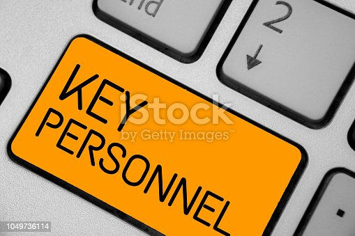 istock Handwriting text Key Personnel. Concept meaning Program Directors Principal Investigator Project Executives Keyboard orange key Intention create computer computing reflection document. 1049736114