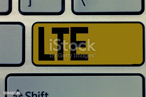 istock Handwriting text Lte. Concept meaning A 4G mobile communications standard Improving wireless broadband speeds 1045432184