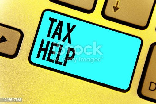 istock Handwriting text Tax Help. Concept meaning Assistance from the compulsory contribution to the state revenue Keyboard blue key Intention create computer computing reflection document. 1046617586
