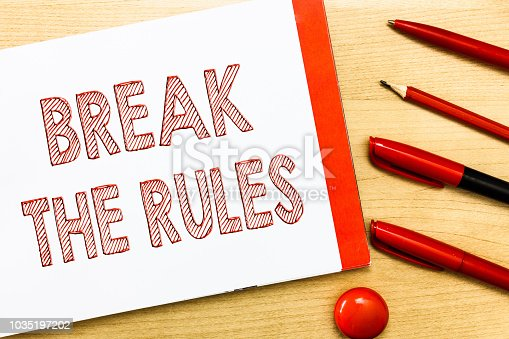 Handwriting text writing Break The Rules. Concept meaning To do something against formal rules and restrictions.