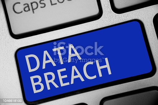 istock Handwriting text writing Data Breach. Concept meaning security incident where sensitive protected information copied Keyboard blue key Intention create computer computing reflection document. 1046618100
