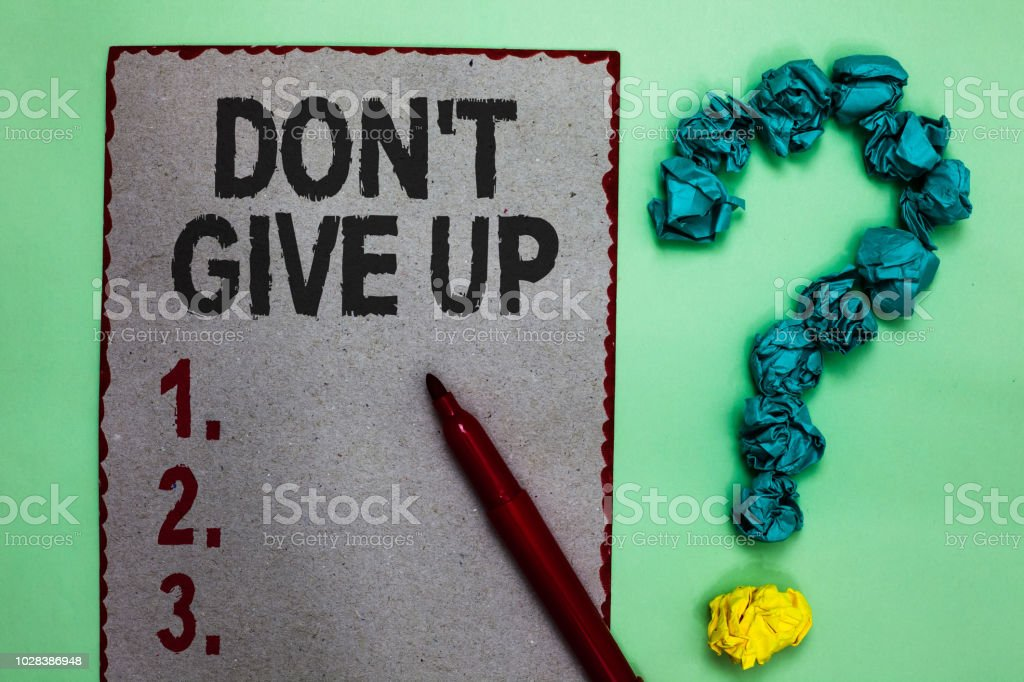 Handwriting Text Writing Don T Not Give Up Concept Meaning