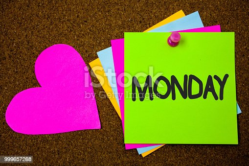 istock Handwriting text writing Monday. Concept meaning First day of the week Back to work Weekend is over Wakeup Early Thumb pinned sticky cards love heart messages card remember sign board. 999657268