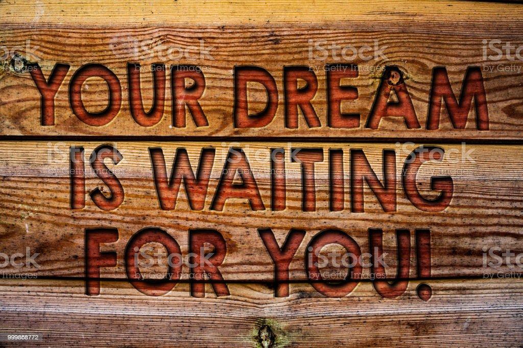 Handschrift Text Your Dream Ist Waiting For You Was Bedeutet Ziel