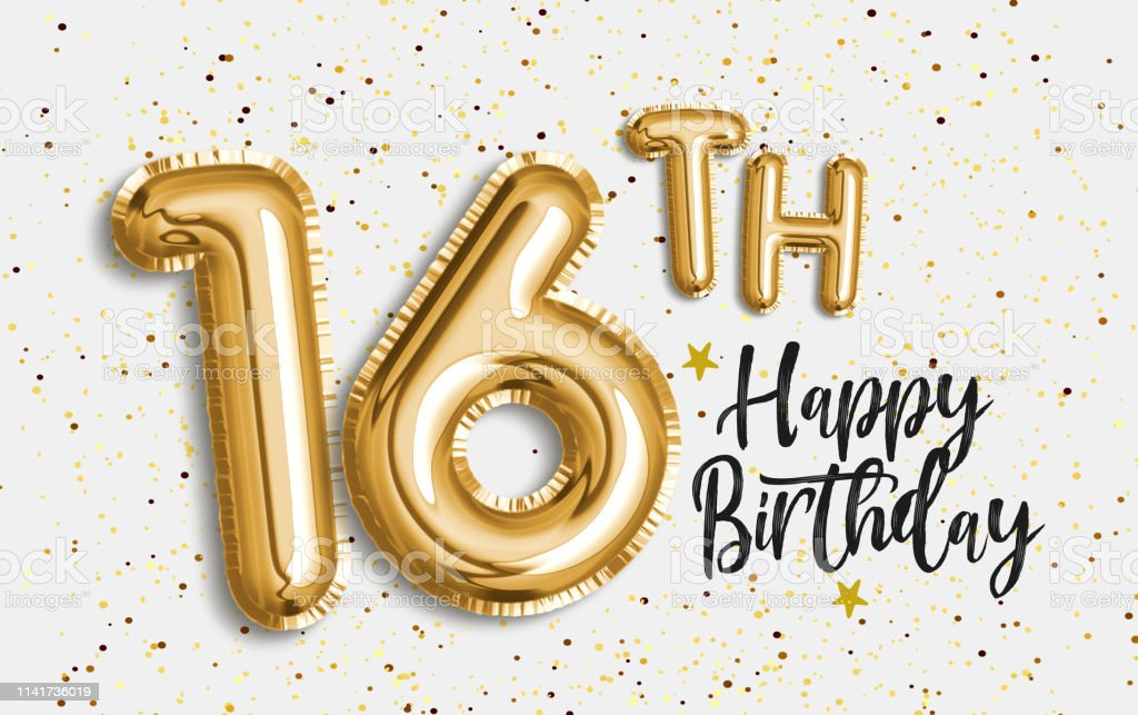 Happy 16th birthday gold foil balloon greeting background. 16 years...