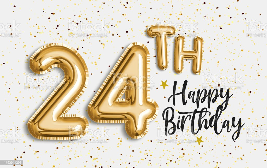 Happy 24th birthday gold foil balloon greeting background. 24 years...
