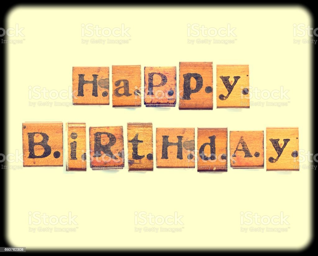 happy birthday words made from vintage wood letter press stock photo