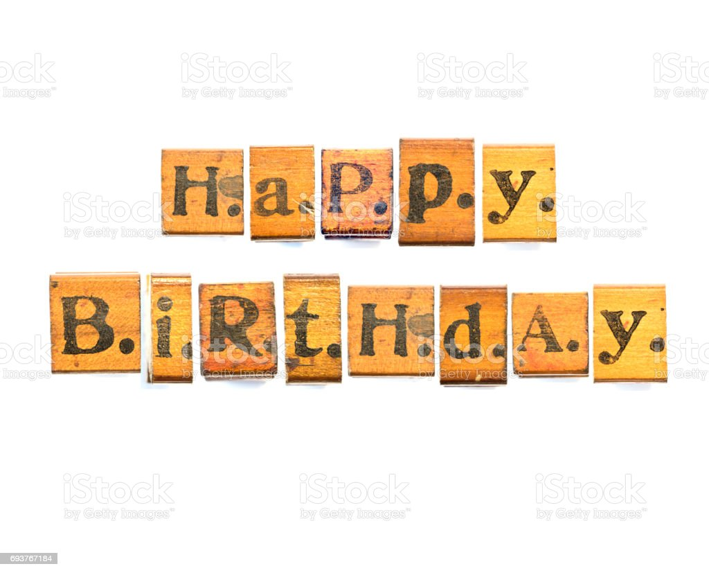 happy birthday words made from vintage wood letter press royalty free stock photo