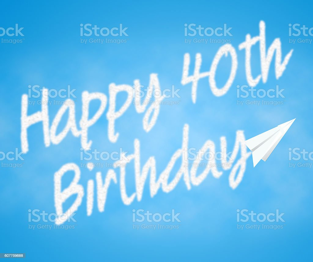 Happy Fortieth Birthday Indicates Congratulation Celebrations An stock photo