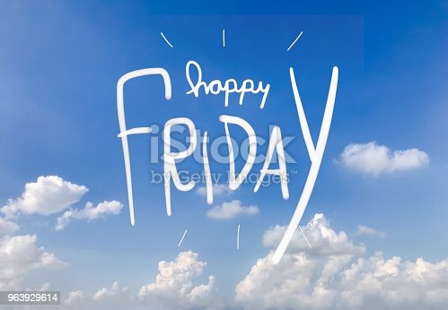 istock Happy Friday word on blue sky background 963929614