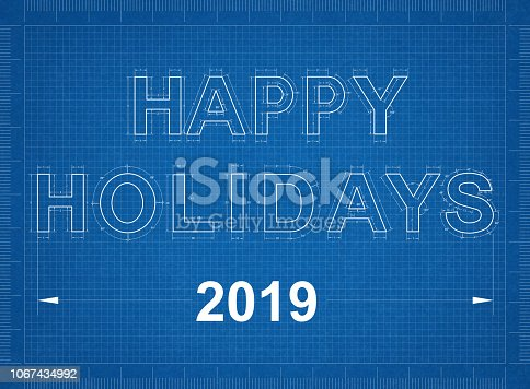 istock Happy Holidays 2019 Blueprint 1067434992