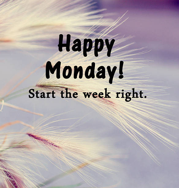 happy monday, start the week right. - monday motivation stock photos and pictures
