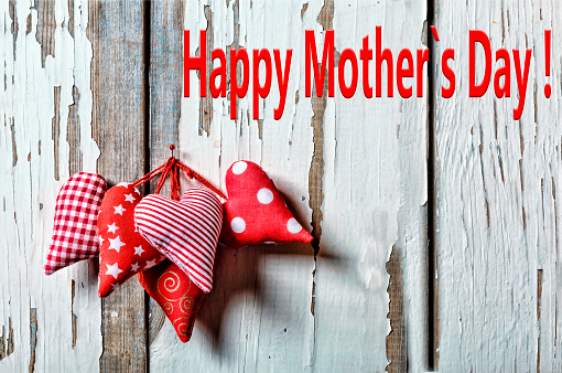 Happy Mother's Day Hearts. Mother's Day 26 May Mother s day