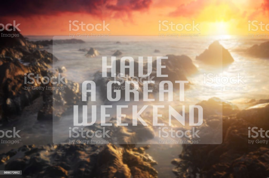 Happy Weekend Quote With Phrase Have A Nice Weekend Blurry ...