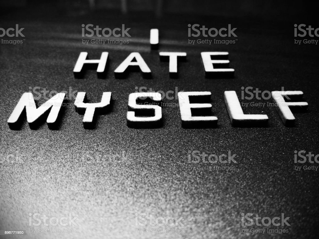 I Hate Myself Self Loathing Word Quote Heading Title Stock Photo