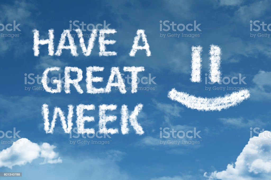 Have a Great Week stock photo