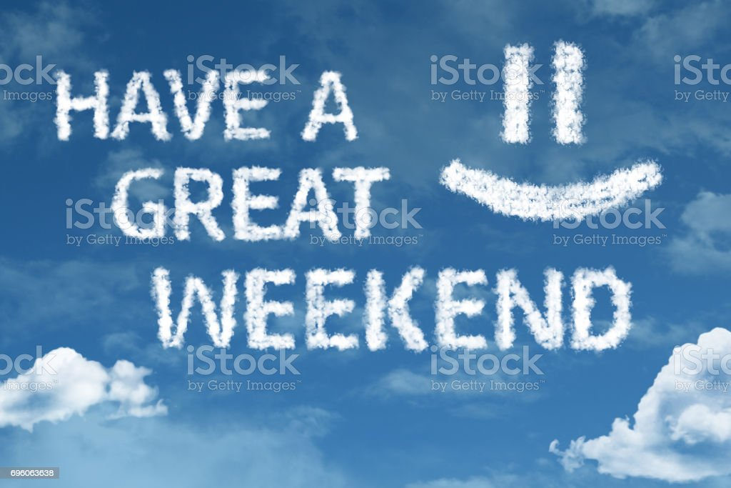 Have a Great Weekend stock photo