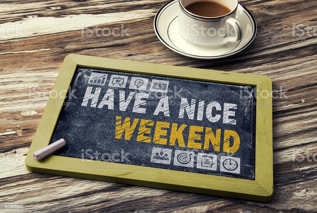 have a nice weekend stock photo