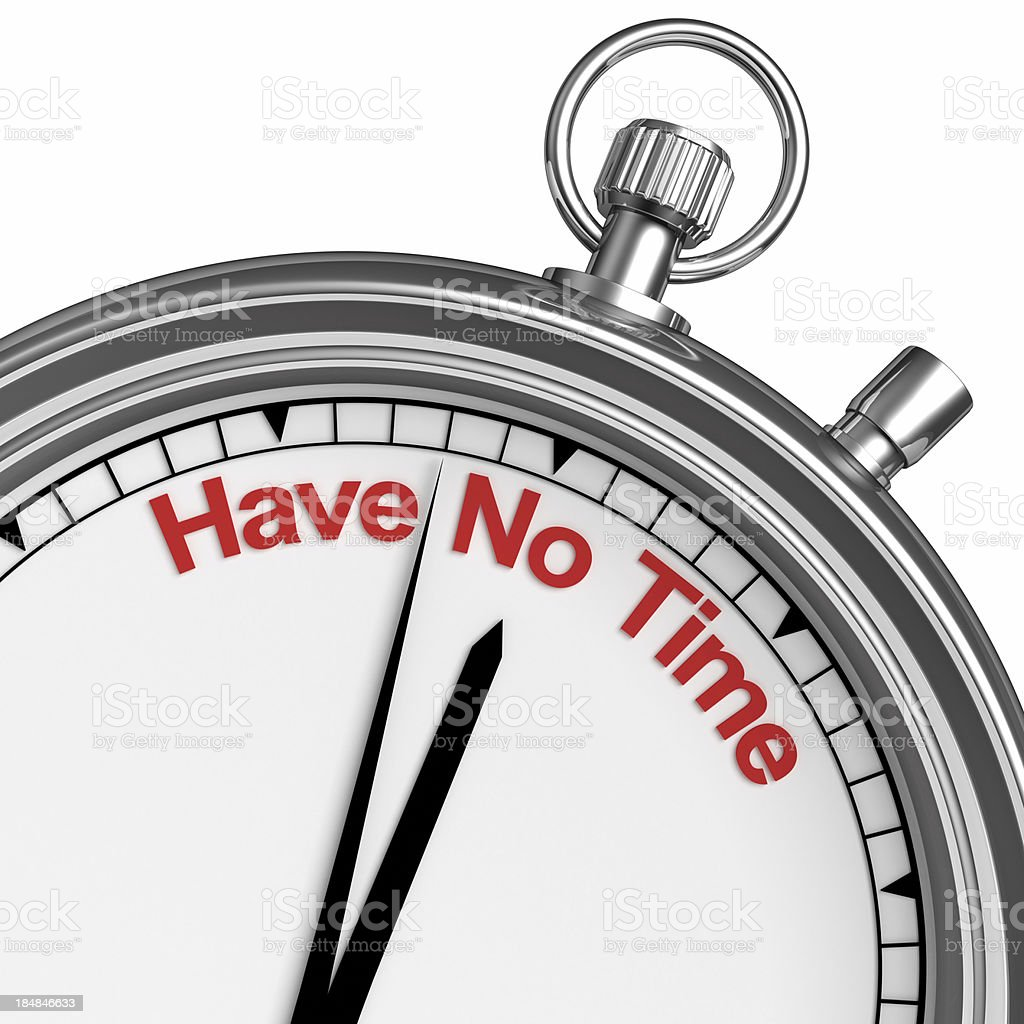 Have No Time For