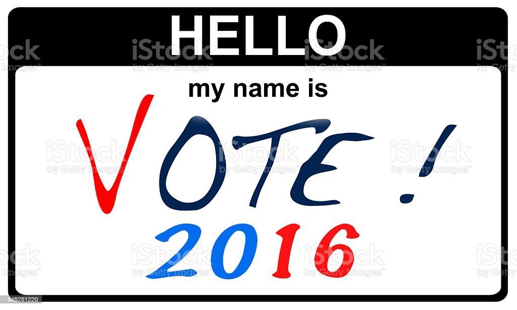 hello my name is vote 2016 stock photo